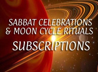 Sabbat Celebrations / Moon Cycle Rituals / Annual / Monthly Subscription